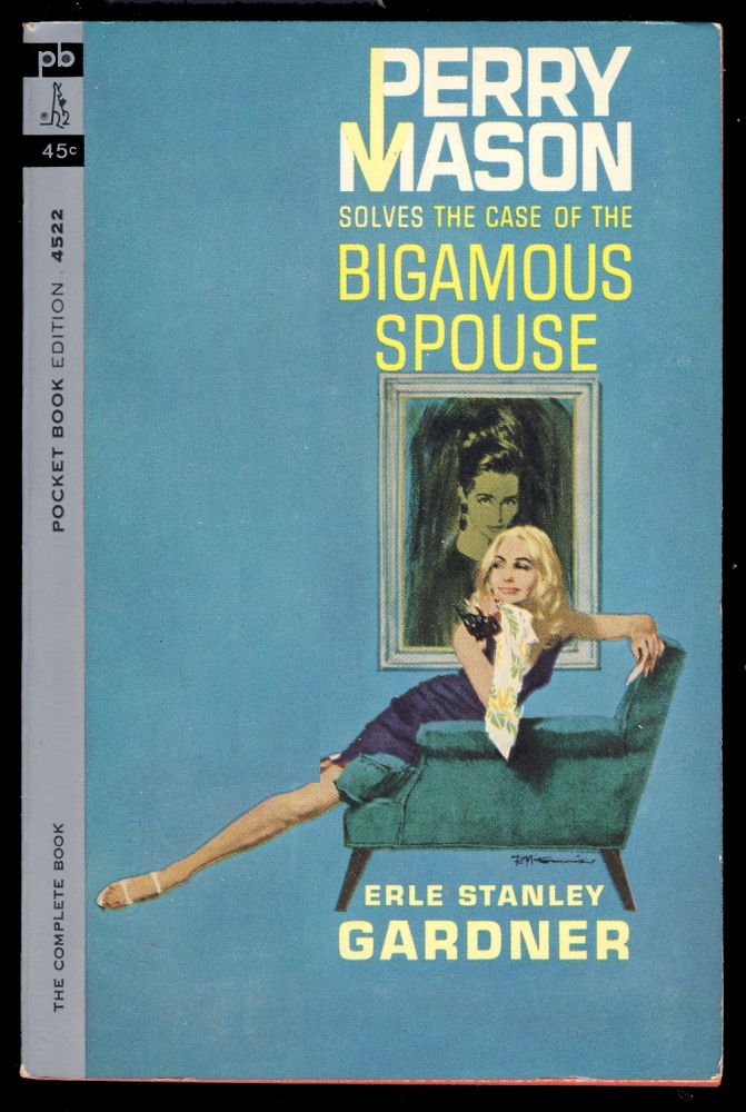 Perry Mason Solves the Case of the Bigamous Spouse. Erle Stanley Gardner.