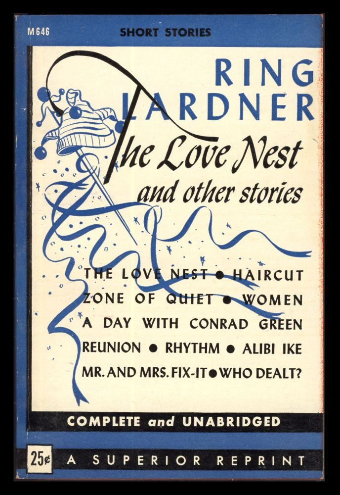 The Love Nest and Other Stories. Ring W. Lardner.