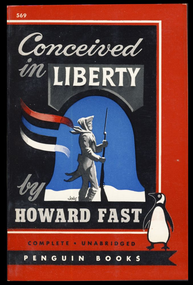 Conceived in Liberty: A Novel of Valley Forge. Howard Fast.