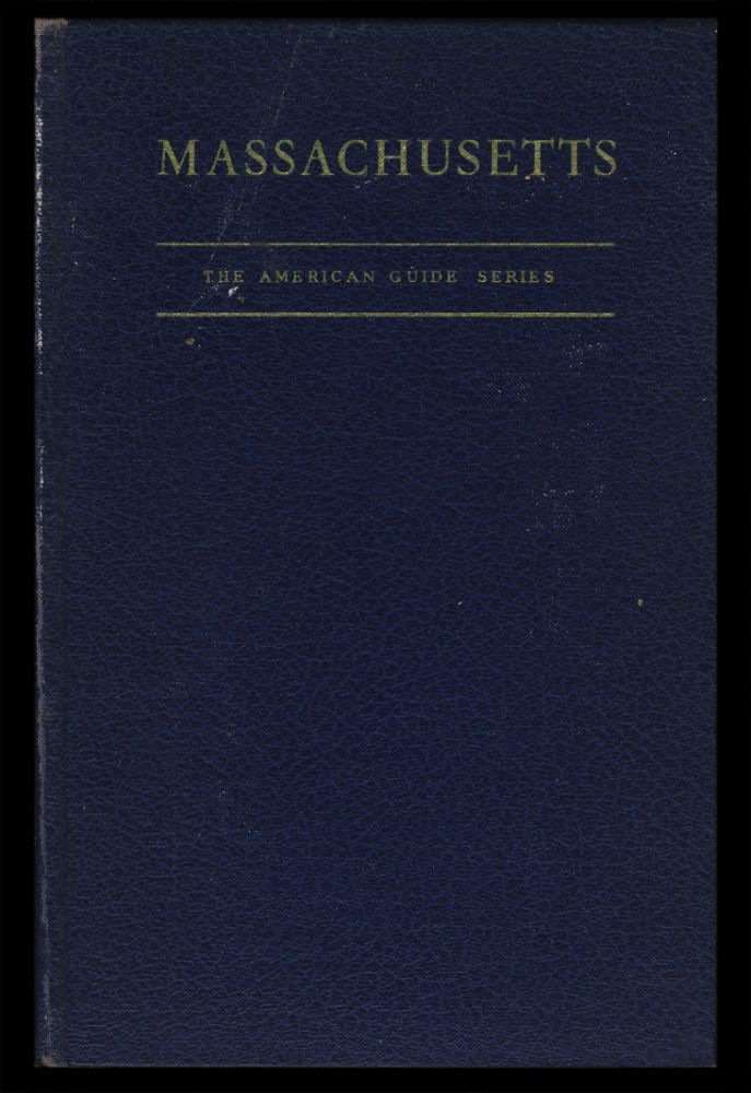 Massachusetts: A Guide to Its Places and People. Federal Writers' Project of the Works Progress Administration, WPA.