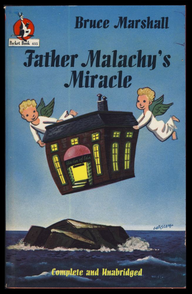 Father Malachy's Miracle: A Heavenly Story with an Earthly Meaning. Bruce Marshall.