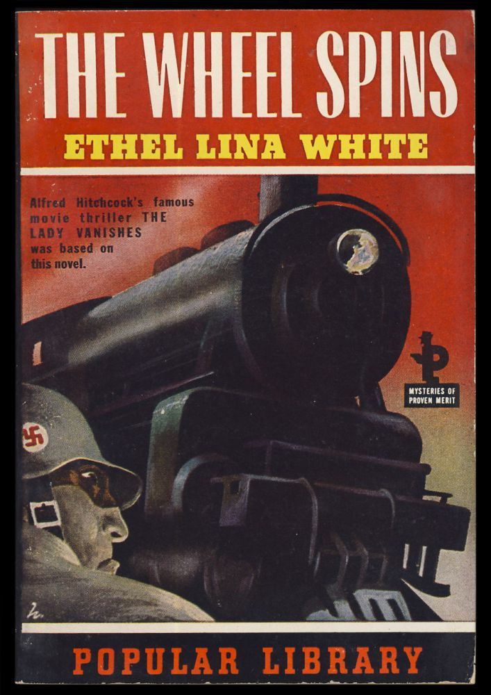 The Wheel Spins. (Basis for The Lady Vanishes by Alfred Hitchcock). Ethel Lina White.