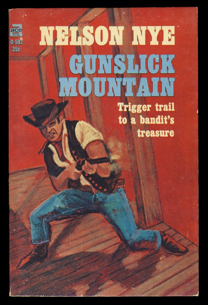 Gunslick Mountain, Being the Final Account of the Zwing Hunt Legend of $3,000,000 in Buried Plunder. Nelson Nye.