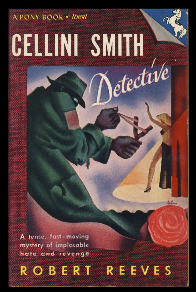 Cellini Smith: Detective. Robert Reeves.