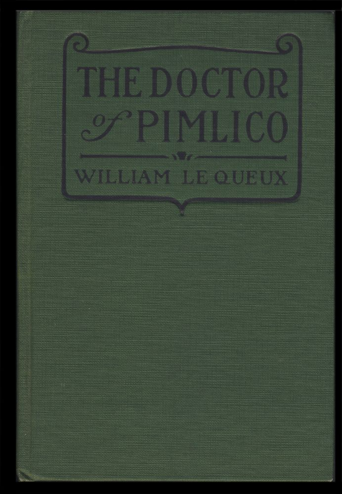 The Doctor of Pimlico, Being the Disclosure of a Great Crime. William Le Queux.