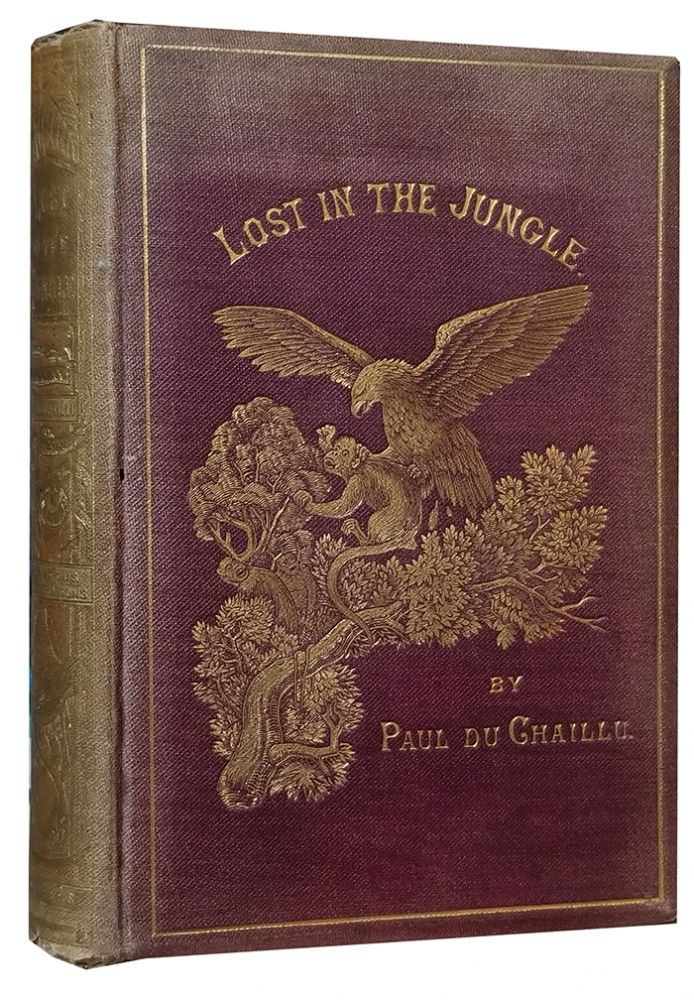 Lost in the Jungle. Narrated for Young People. With Numerous Engravings. Paul Du Chaillu.