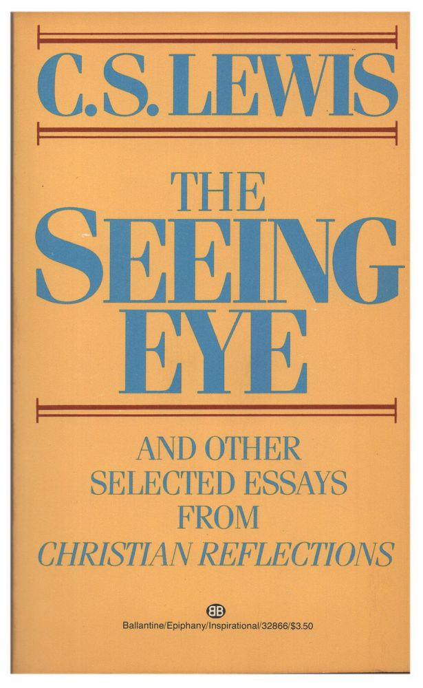 The Seeing Eye and Other Selected Essays from Christian Reflections. Clive Staples Lewis.