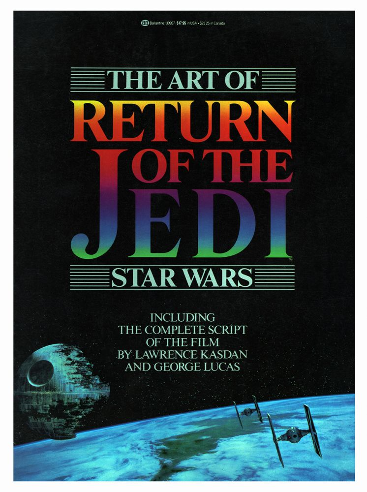 Star Wars: The Art of the Return of the Jedi. George Lucas.