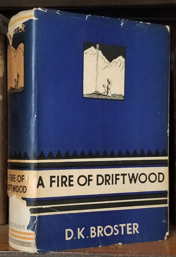 A Fire of Driftwood: A Collection of Short Stories. Dorothy Kathleen Broster.