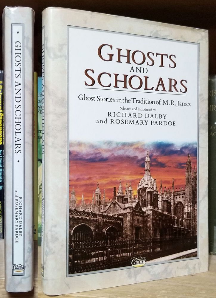 Ghosts and Scholars: Ghost Stories in the Tradition of M. R. James. Richard Dalby, Rosemary Pardoe, eds.