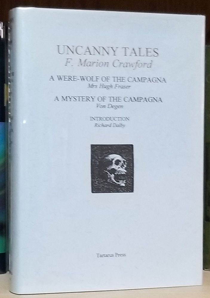 Uncanny Tales. A Were-Wolf of the Campagna. A Mystery of the Campagna. F. Marion Crawford, Mrs Hugh Fraser, Von Degen, Mary Crawford Fraser, Ann Crawford Baroness von Rabe.