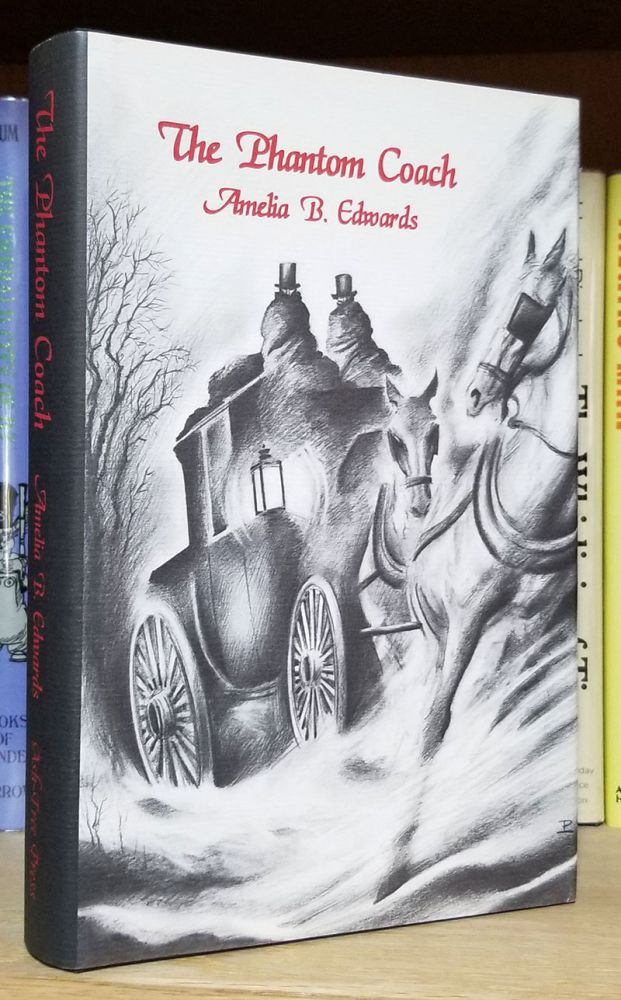 The Phantom Coach: Collected Ghost Stories. Amelia B. Edwards.