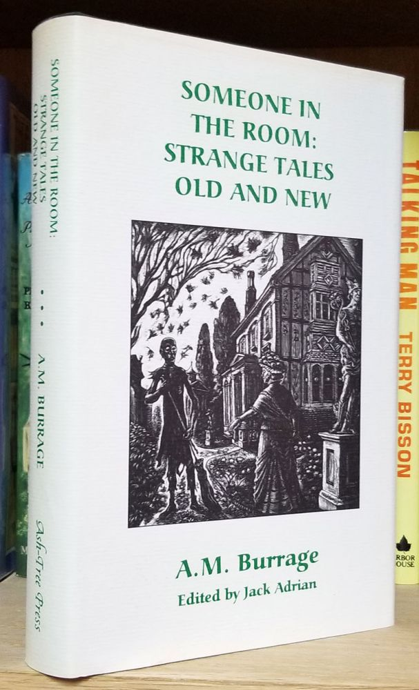 Someone in the Room: Strange Tales Old and New. Alfred McLelland Burrage.