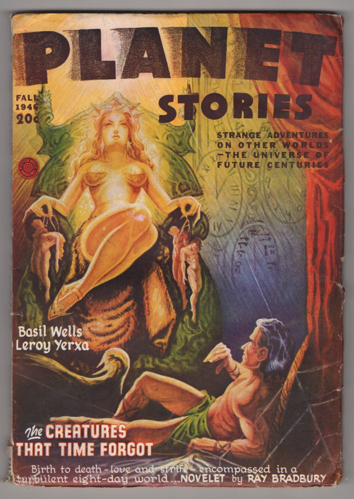 The Creatures That Time Forgot (Frost and Fire) in Planet Stories Fall 1946. Ray Bradbury.