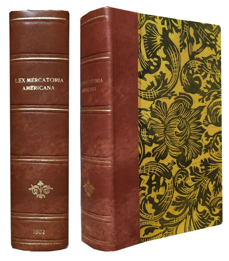 An Enquiry into the Law Merchant of the United States; or, Lex Mercatoria Americana, on Several Heads of Commercial Importance. Dedicated by Permission to Thomas Jefferson, President of the United States. George Caines.