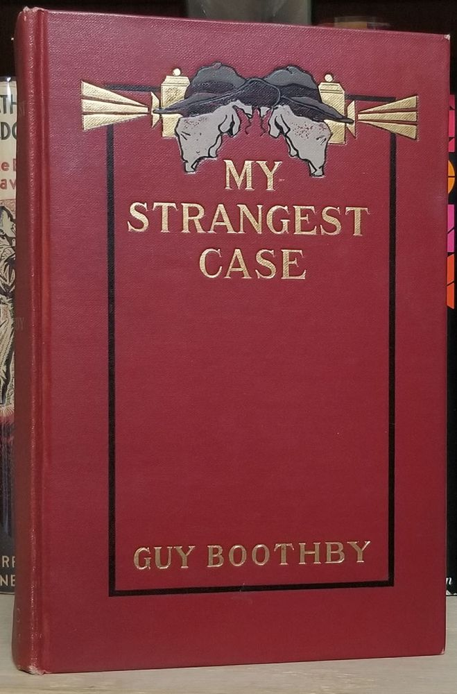 My Strangest Case. Guy Newell Boothby.