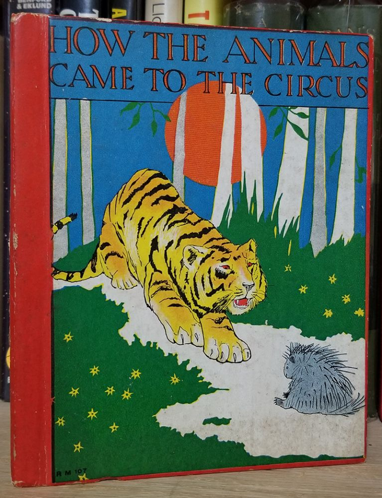 How the Animals Came to the Circus. Elizabeth Gale.