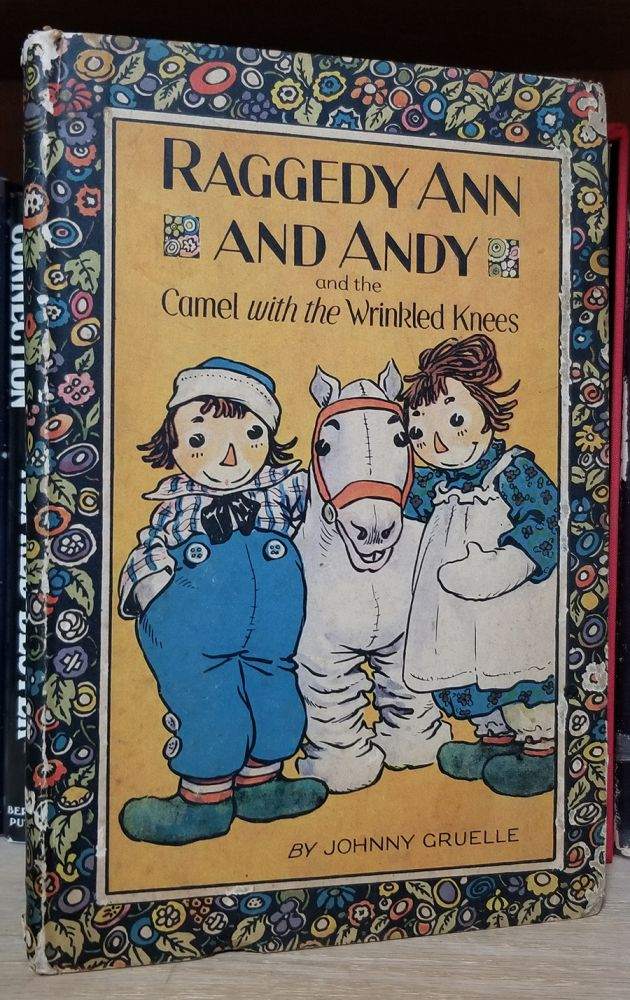Raggedy Ann and Andy and the Camel with the Wrinkled Knees. John Gruelle.