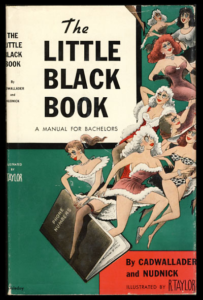 The Little Black Book - A Manual for Bachelors. Paul Clemens, Pat Nerney, Cadwallader, Nudnick.
