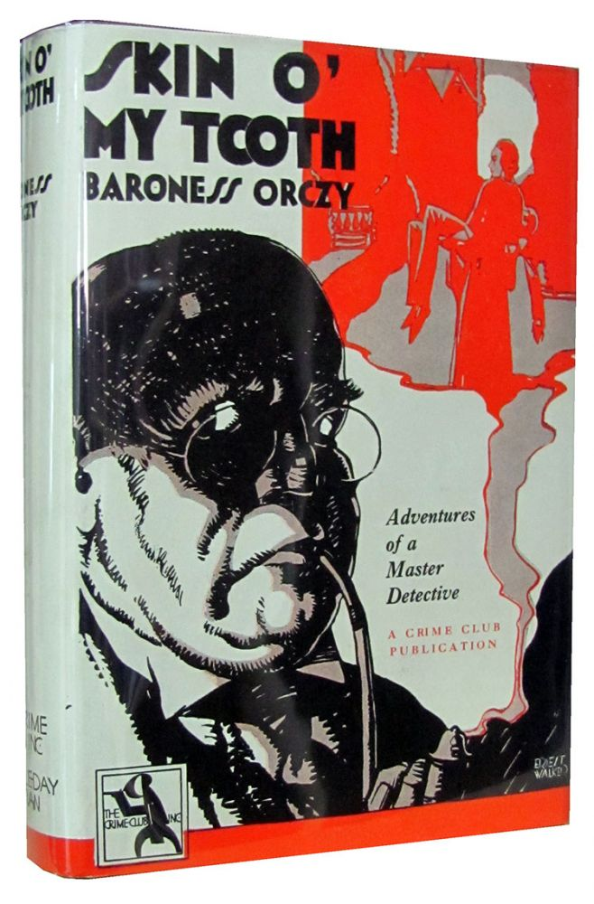 Skin o' My Tooth. Baroness Orczy.