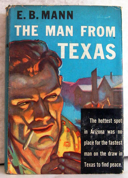 The Man from Texas. E. B. Mann.
