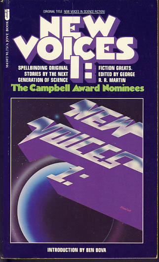 New Voices 1: The Campbell Award Nominees. George R. R. Martin, ed.