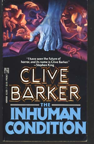 The Inhuman Condition. Clive Barker.