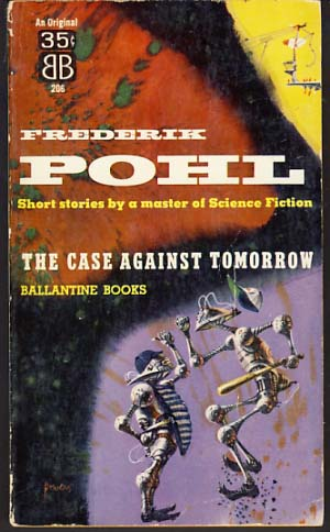 The Case Against Tomorrow. Frederik Pohl.