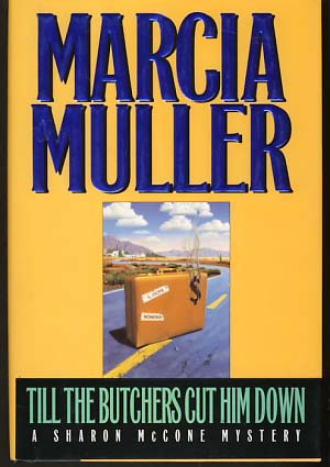 Till the Butchers Cut Him Down. Marcia Muller