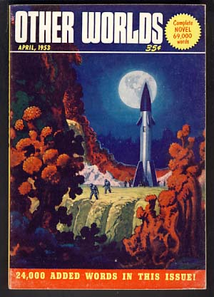 Other Worlds April 1953 No. 28. Raymond Palmer, Bea Mahaffey, eds.