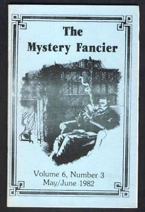 The Mystery Fancier May/June 1982 Volume 6 Number 3. Guy M. Townsend, ed.