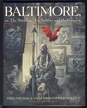 Baltimore, or, The Steadfast Tin Soldier and the Vampire. Mike Mignola, Christopher Golden.
