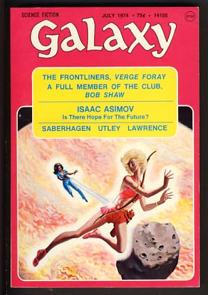Galaxy July 1974. James Baen, ed