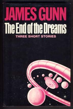 The End of the Dreams. James E. Gunn