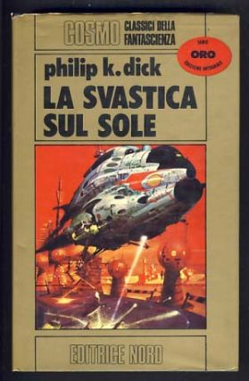 La svastica sul sole. (The Man in the High Castle.). Philip K. Dick
