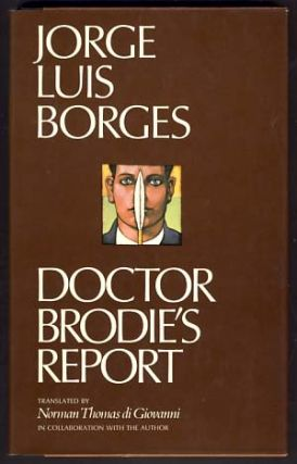 Doctor Brodie's Report. Jorge Luis Borges