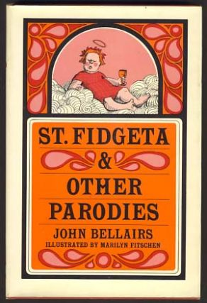 St. Fidgeta and Other Parodies. John Bellairs