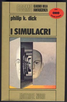 I simulacri (The Simulacra). Philip K. Dick
