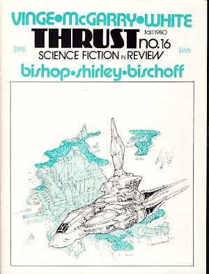 Thrust Science Fiction in Review No. 16 Fall 1980. Doug Fratz, ed.