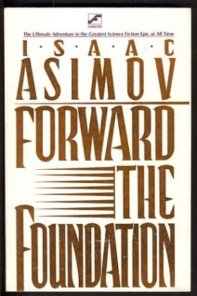 Forward the Foundation. Isaac Asimov