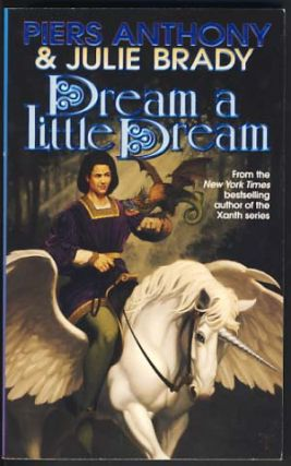 Dream a Little Dream. Piers Anthony, Julie Brady
