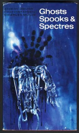 Ghosts, Spooks and Spectres. Charles Molin, ed.