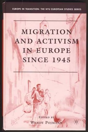 Migration and Activism in Europe since 1945. Wendy Pojmann
