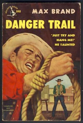 Danger Trail. Max Brand, Frederick Faust
