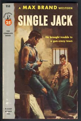 Single Jack. Max Brand, Frederick Faust