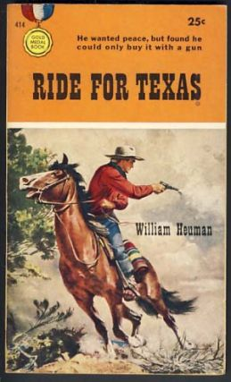 Ride for Texas. William Heuman