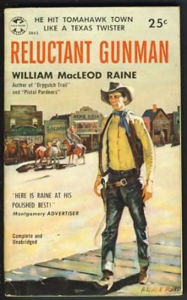 Reluctant Gunman. William MacLeod Raine