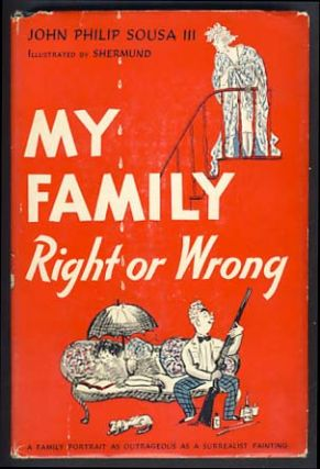 My Family Right or Wrong. John Philip Sousa, III