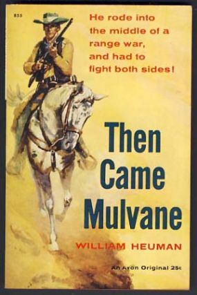 Then Came Mulvane. William Heuman