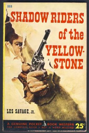 Shadow Riders of the Yellowstone. Les Savage, Jr